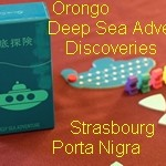 [28/12/2015] Orongo, Deep Sea Adventure, Discoveries, Strasbourg, Porta Nigra