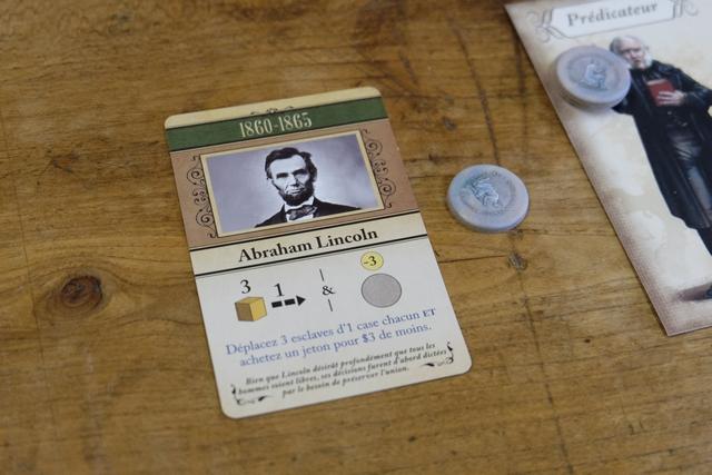 Grâce à cette carte providentielle, Abraham Lincoln quand même, je parviens à acheter le dernier jeton de soutien pour un coût de 7 $, après avoir déplacé trois esclaves d'une case (histoire d'en faire fuir encore davantage). La victoire est toute proche...