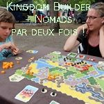 [04/08/2019] Kingdom Builder + Nomads X 2